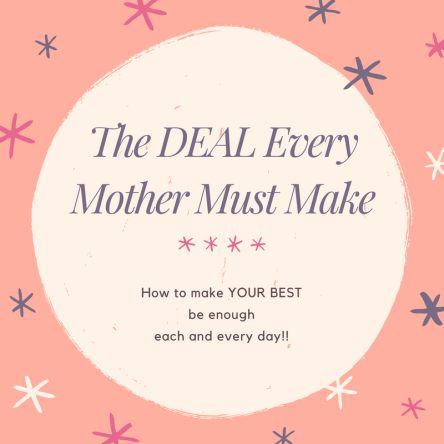 the-deal-every-mother-must-make